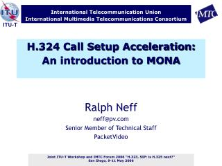 H.324 Call Setup Acceleration: An introduction to MONA