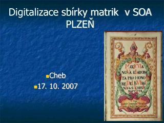 Digitalizace sbírky matrik  v SOA PLZEŇ