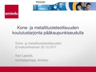 Kone- ja metallituoteteollisuuden koulutustarjonta pääkaupunkiseudulla
