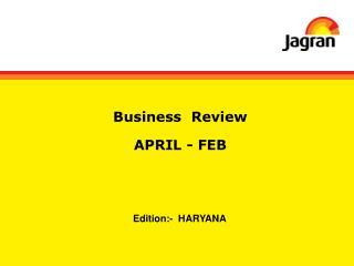 Business  Review APRIL - FEB