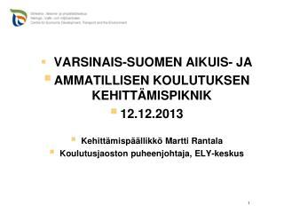 VARSINAIS-SUOMEN AIKUIS- JA  AMMATILLISEN  KOULUTUKSEN KEHITTÄMISPIKNIK  12.12.2013