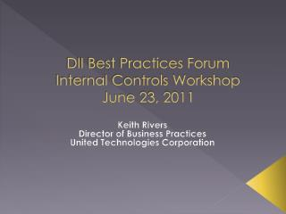 DII Best Practices Forum Internal Controls Workshop June 23, 2011