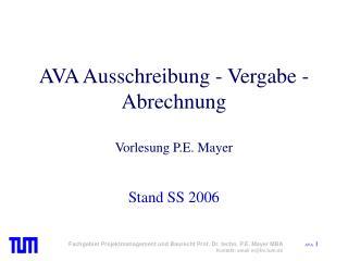 AVA Ausschreibung - Vergabe - Abrechnung  Vorlesung P.E. Mayer