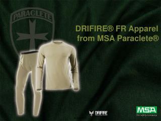 DRIFIRE  FR Apparel  from MSA Paraclete