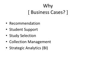 Why  [ Business Cases? ]