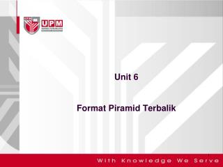 Unit 6  Format  Piramid Terbalik