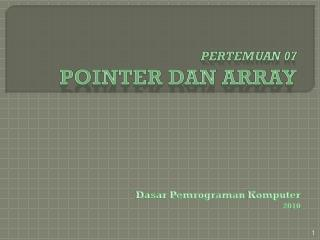 Pertemuan 0 7 Pointer  dan  Array