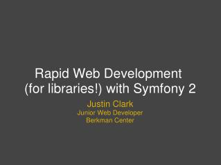 Rapid Web Development (for libraries!) with Symfony 2