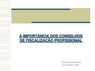 A IMPORT�NCIA DOS CONSELHOS DE FISCALIZA��O PROFISSIONAL