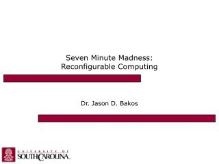 Seven Minute Madness: Reconfigurable Computing