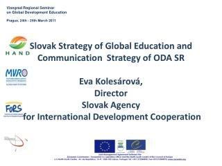 Slovak  Strategy  of  Global Education  and  Communication Strategy  of ODA SR Eva Kolesárová,