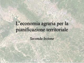 L'economia agraria per la pianificazione territoriale