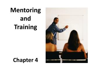 Mentoring  and  Training Chapter 4