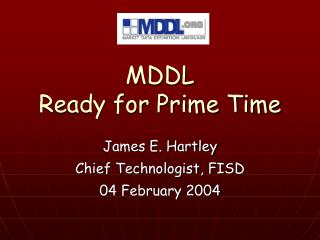 MDDL Ready for Prime Time