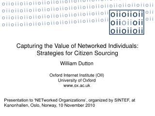 William Dutton Oxford Internet Institute (OII)  University of Oxford ox.ac.uk