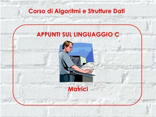 Corso di Algoritmi e Strutture Dati