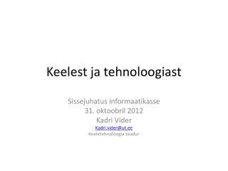Keelest ja tehnoloogiast