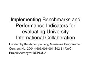Funded by the Accompanying Measures Programme Contract No: 2004-4606/001-001 S02 81 AWC