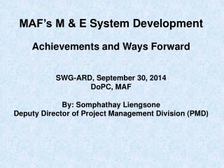 MAF's M &  E  System Development  Achievements and Ways Forward SWG-ARD, September  30,  2014