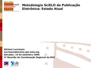 Metodologia SciELO de Publicação Eletrônica: Estado Atual