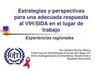 Estrategias y perspectivas para una adecuada respuesta al VIH/SIDA en el lugar de trabajo