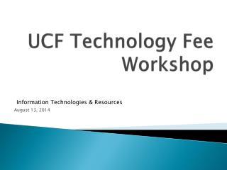 UCF Technology Fee Workshop