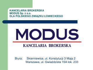 KANCELARIA BROKERSKA  MODUS Sp. z o.o.  DLA POLSKIEGO ZWIĄZKU ŁOWIECKIEGO