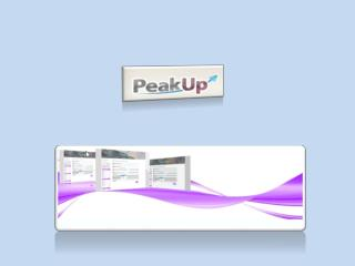 Objectif de Peakup Principes de fonctionnement Fonctionnalités Architecture Modes d'utilisation