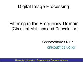 Filtering in the Frequency Domain  (Circulant Matrices and Convolution)