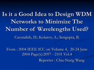 Is it a Good Idea to Design WDM Networks to Minimize The Number of Wavelengths Used?