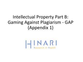 Intellectual Property Part B: Gaming Against Plagiarism - GAP (Appendix 1)