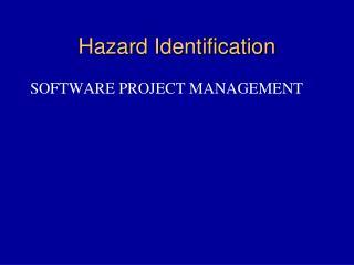 Hazard Identification