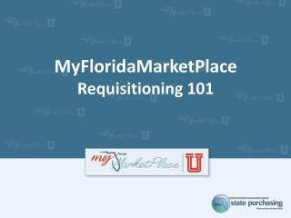 MyFloridaMarketPlace Requisitioning 101