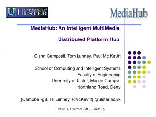 MediaHub: An Intelligent MultiMedia Distributed Platform Hub