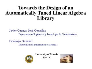 Towards the Design of an Automatically Tuned Linear Algebra Library