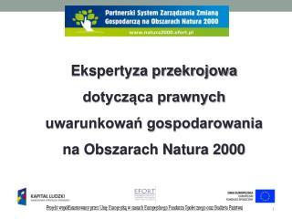 E kspertyza  przekrojowa dotycząca prawnych uwarunkowań gospodarowania na Obszarach Natura 2000