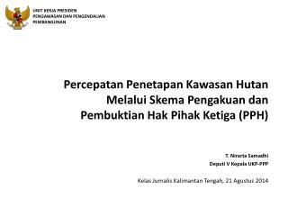 Percepatan Penetapan Kawasan Hutan Melalui Skema Pengakuan dan Pembuktian Hak Pihak Ketiga  (PPH)