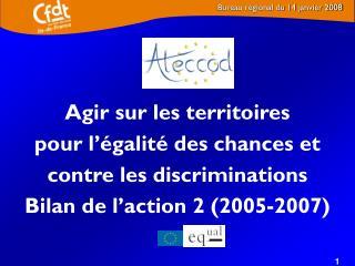 Agir sur les territoires  pour l'égalité des chances et  contre les discriminations