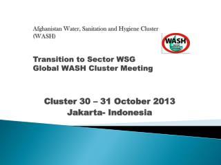 Cluster 30 � 31 October 2013 Jakarta- Indonesia