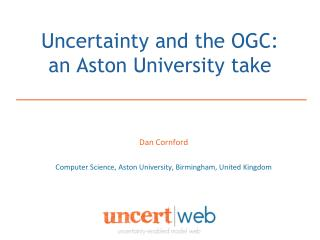 Uncertainty and the OGC: an Aston University take