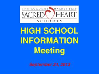 HIGH SCHOOL INFORMATION Meeting September 24, 2013