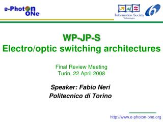 WP-JP-S  Electro/optic switching architectures Final Review Meeting Turin, 22 April 2008