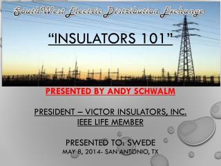 Who Developed Insulators 101?