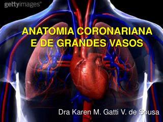 ANATOMIA CORONARIANA E DE GRANDES VASOS