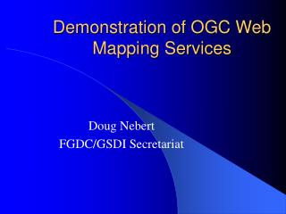 Demonstration of OGC Web Mapping Services