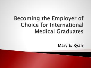 Becoming the Employer of Choice for International Medical Graduates