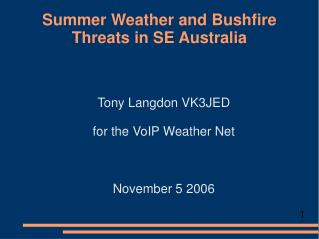 Summer Weather and Bushfire Threats in SE Australia