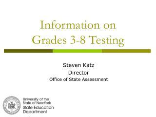 Information on  Grades 3-8 Testing