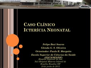 Caso Clínico  Icterícia Neonatal
