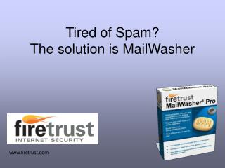 Tired of Spam?  The solution is MailWasher